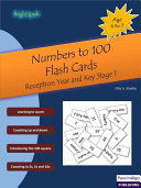 Numbers to 100 Flash Cards : Reception year and Key Stage 1 (Age 4-7)