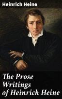 The Prose Writings of Heinrich Heine [Pdf/ePub] eBook