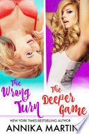 The Wrong Turn and The Deeper Game