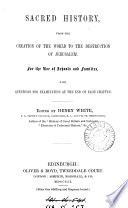 Sacred history, from the creation of the world to the destruction of Jerusalem