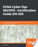 CCNA Cyber Ops SECOPS     Certification Guide 210 255 Book