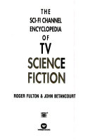 The Sci Fi Channel Encyclopedia Of Tv Science Fiction