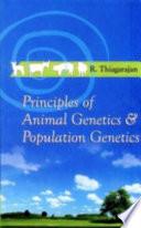 Principles of Animal Genetics and Population Genetics