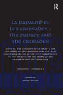 La Papauté Et Les Croisades / The Papacy and the Crusades