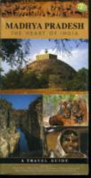 Madhya Pradesh  the Heart of India   a Travel Guide