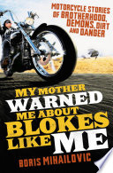 My Mother Warned Warned Me About Blokes Like Me