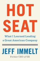 link to Hot seat : what I learned leading a great American company in the TCC library catalog