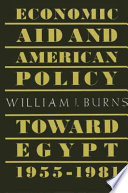 Economic Aid and American Policy toward Egypt, 1955-1981