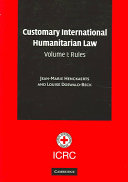 Customary International Humanitarian Law  Volume 1  Rules