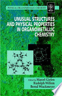 Unusual Structures And Physical Properties In Organometallic Chemistry Book PDF