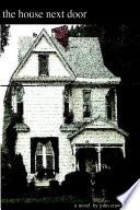 The House Next Door Book