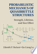 Probabilistic Mechanics of Quasibrittle Structures