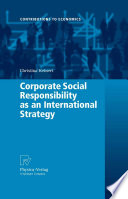 Corporate Social Responsibility as an International Strategy