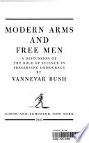 MODERN ARMS AND FREE MEN: A DISCUSSION OF THE ROLE OF SCIENCE IN PRESERVING DEMOCRACY
