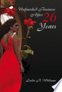 Unfinished Business After Twenty six Years Book