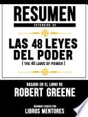Resumen Extendido De Las 48 Leyes Del Poder The 48 Laws Of Power Basado En El Libro De Robert Greene