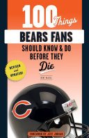 100 Things Bears Fans Should Know   Do Before They Die