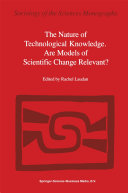 The Nature of Technological Knowledge  Are Models of Scientific Change Relevant