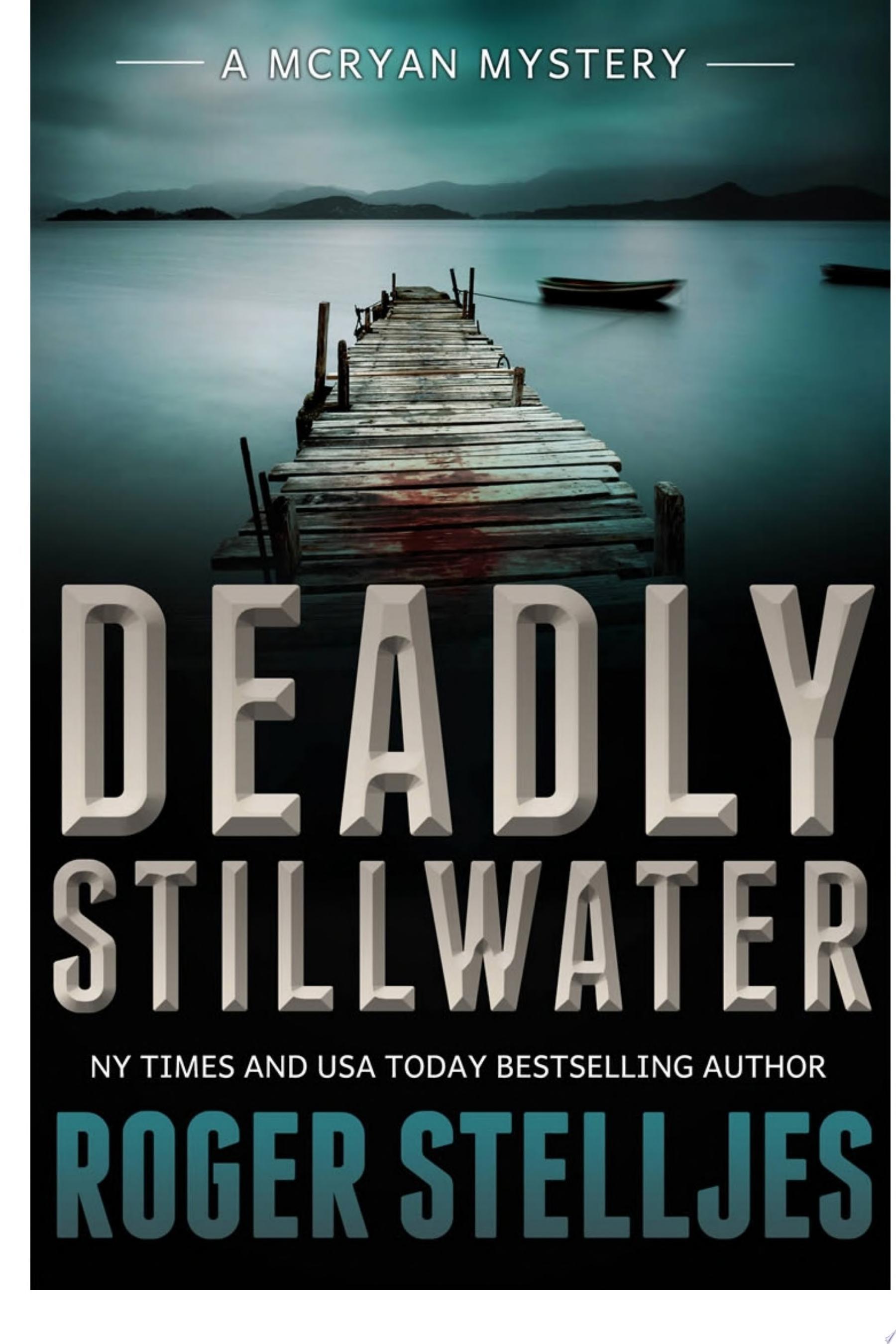 Deadly Stillwater   Thriller