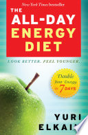 """The All-Day Energy Diet: Double Your Energy in 7 Days"" by Yuri Elkaim"