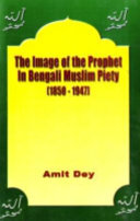 The Image of the Prophet in Bengali Muslim Piety  1850 1947