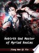 Rebirth  God Master of Myriad Realms