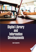 Digital Library and Information Developments