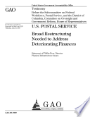 U. S. Postal Service: Broad Restructuring Needed to Address Deteriorating Finances