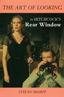 The Art of Looking in Hitchcock s Rear Window