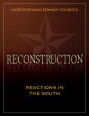 Understanding Primary Sources: Reconstruction: Reactions in ...