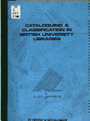 Cataloguing and Classification in British University Libraries