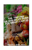 The, Thriving Dr. Sebi Recipe Guide for Breast Cancer