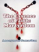 The Essence of Faith  Martyrdom