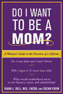 Do I Want to Be A Mom?