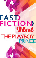 The Playboy Prince  Fast Fiction