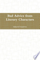 Bad Advice from Literary Characters