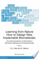 Learning from Nature How to Design New Implantable Biomaterials  From Biomineralization Fundamentals to Biomimetic Materials and Processing Routes