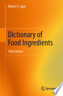 """Dictionary of Food Ingredients"" by Robert S. Igoe"