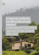 A Separate Authority (He Mana Motuhake), Volume I Pdf/ePub eBook