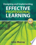 Designing and Implementing Effective Professional Learning