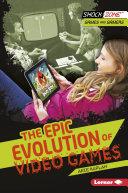 The Epic Evolution of Video Games [Pdf/ePub] eBook