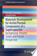 Materials Development for Active Passive Components of a Supercapacitor