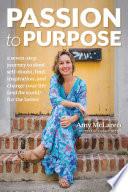 Passion to Purpose