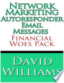 Network Marketing Autoresponder Email Messages   Financial Woes Pack Book