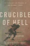 link to Crucible of hell : the heroism and tragedy of Okinawa, 1945 in the TCC library catalog