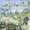 Joey The Koala's First Adventure