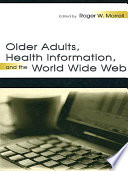 Older Adults Health Information And The World Wide Web Book PDF
