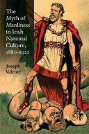 The Myth of Manliness in Irish National Culture  1880 1922