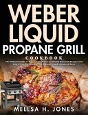 Weber Liquid Propane Grill Cookbook Book PDF