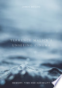 Terrence Malick's Unseeing Cinema